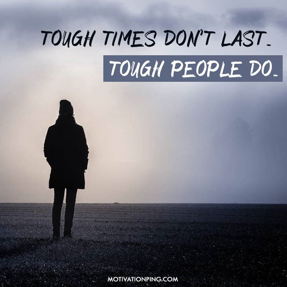 Tough times don't last Tough people do
